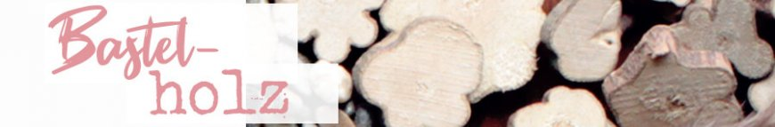 bastelholz online entdecken im kunstpark