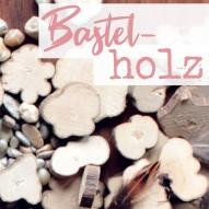 Bastelholz - Naturholz zum Basteln