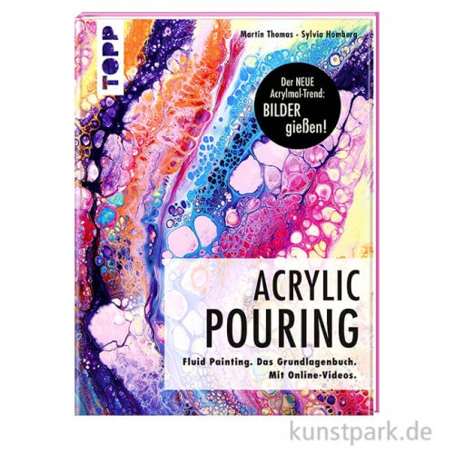 Acrylic Pouring - Fluid Painting, Topp Verlag