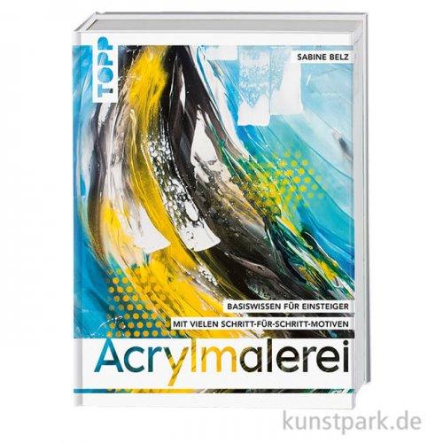 Acrylmalerei - Basiswissen für Einsteiger, Topp Verlag