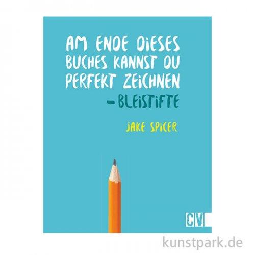 Am Ende dieses Buches kannst du perfekt zeichnen - Bleistifte, Christophorus Verlag