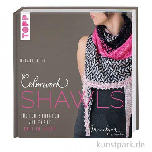 Colorwork Shawls - Tücher stricken mit Farbe, Topp Verlag