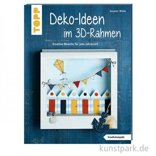 Dekoideen im 3D-Rahmen, Topp Verlag