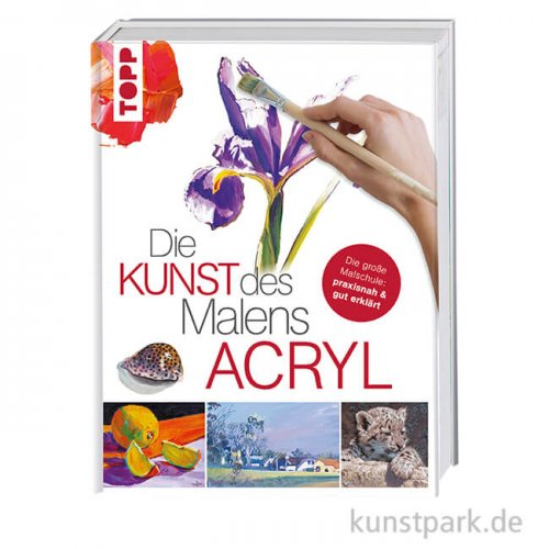 Die Kunst des Malens - Acryl, Topp Verlag