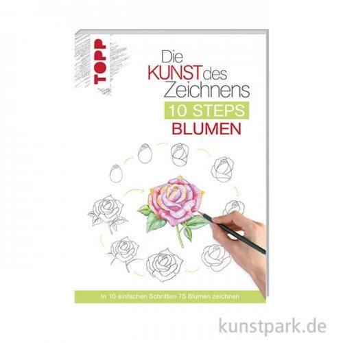 Die Kunst des Zeichnens 10 Steps - Blumen, Topp Verlag