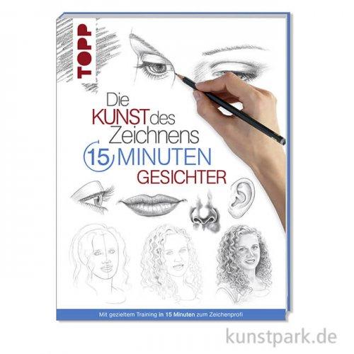 Die Kunst des Zeichnens 15 Minuten - Gesichter, Topp Verlag