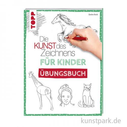 Die Kunst des Zeichnens für Kinder - Übungsbuch, Topp Verlag