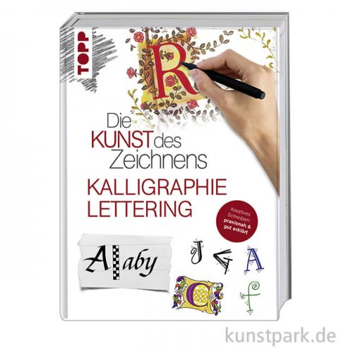 Die Kunst des Zeichnens - Kalligraphie Lettering, Topp Verlag