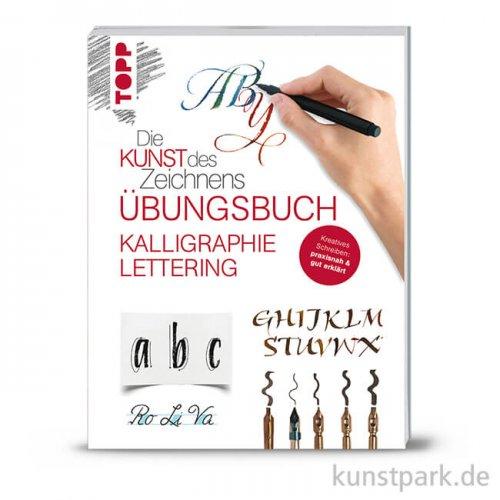 Die Kunst des Zeichnens - Kalligraphie Lettering Übungsbuch, Topp Verlag