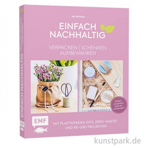 Einfach nachhaltig - Verpacken, Schenken, Aufbewahren, Edition Fischer