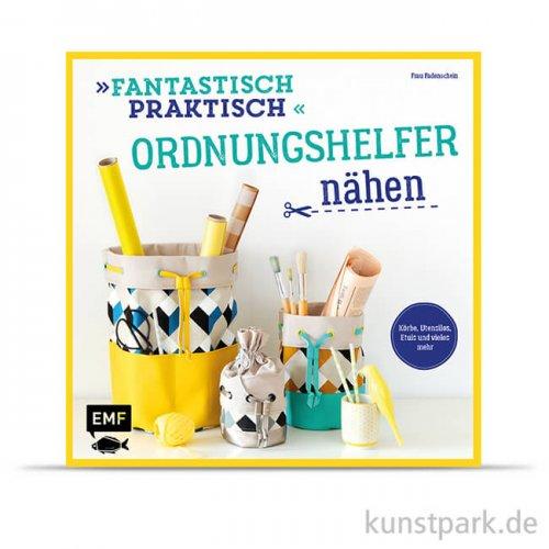 Fantastisch Praktisch - Ordnungshelfer nähen, Edition Fischer