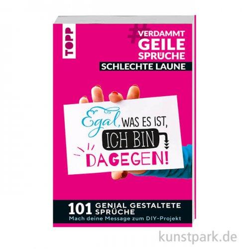 Geile Sprüche - Schlechte Laune, Topp Verlag