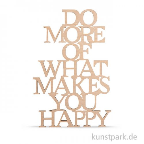 Holzschrift - Do more of what makes you happy, 12,8x19,7 cm