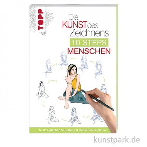 Kunst des Zeichnens - 10 Steps - Menschen, Topp Verlag