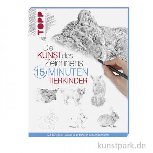 Kunst des Zeichnens 15 Minuten - Tierkinder, Topp Verlag