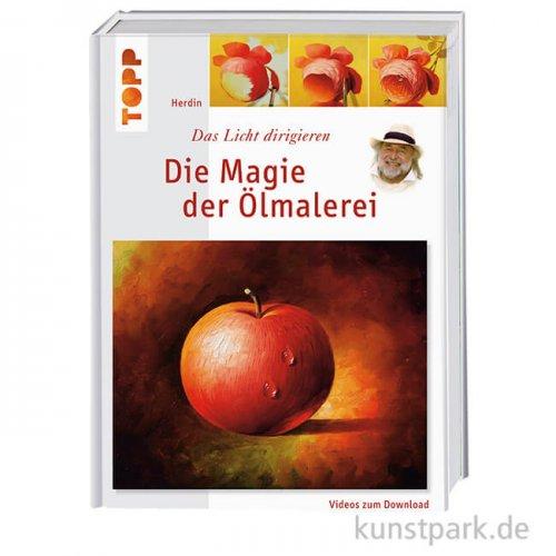 Magie der Ölmalerei - Licht dirigieren - Grundkurs, Topp Verlag