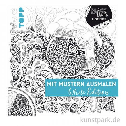 Mit Mustern ausmalen - White Edition,  Topp Verlag