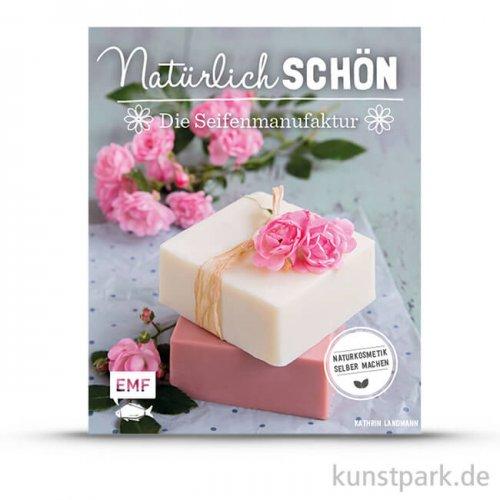 Natürlich Schön - Die Seifenmanufaktur, Edition Fischer
