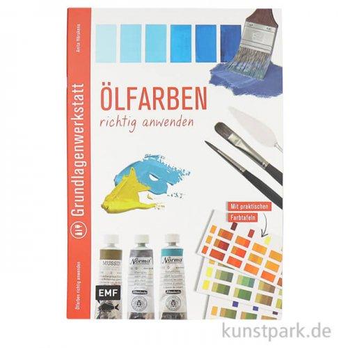 Werkstattbücher - Ölfarben richtig anwenden, Edition Fischer