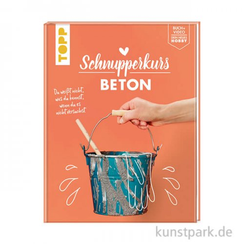Schnupperkurs - Beton, Topp Verlag