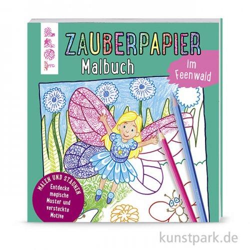 Zauberpapier Malbuch - Feenwald, Topp Verlag