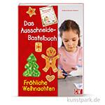 Das Ausschneide-Bastelbuch - Fröhliche Weihnachten, Christophorus Verlag