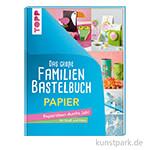Das große Familienbastelbuch - Papier, TOPP