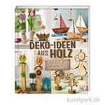 Deko-Ideen aus Holz, Christophorus Verlag