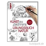 Die Kunst des Zeichnens - Natur Übungsbuch, TOPP