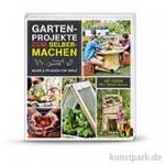 Gartenprojekte zum Selbermachen, Christophorus Verlag