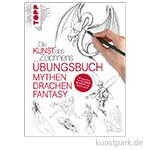 Kunst des Zeichnens Mythen, Drachen, Fantasy - Übungsbuch, TOPP