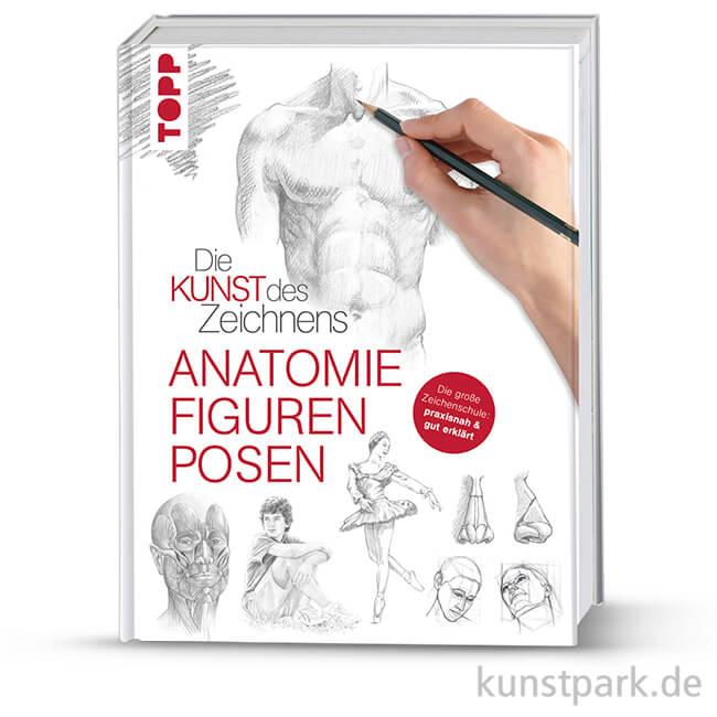 Die Kunst des Zeichnens - Anatomie, Figuren, Posen, TOPP